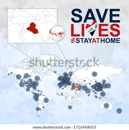 World Map with cases of Coronavirus focus on Iraq, COVID-19 disease in Iraq. Slogan Save Lives with flag of Iraq. Vector template.