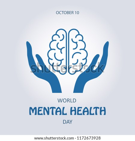 World Mental Health Day. Symbol of the brain surrounded by human hands. Vector illustration