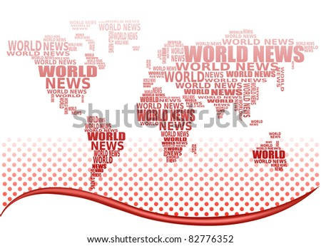 World news concept. Abstract world map made from World news words. Vector.