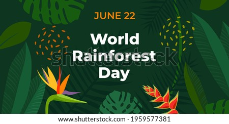 World Rainforest Day. Vector banner for social media, card, poster. Illustration with text World Rainforest Day, June 22. Tropical forest, jungle, exotic plants on a green background.