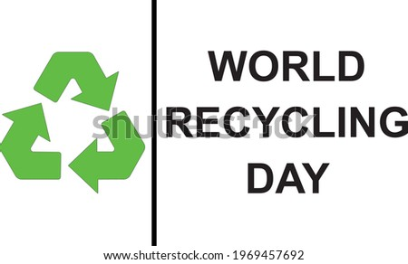 World Recicling Day symbol, sign or logo. White background. Icon International Day. Vector Illustration. Illustrated. Stockfoto ©