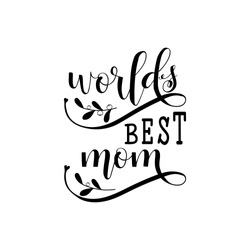 World's Best Mom. Mother's Day hand lettering for greeting cards, posters. t-shirt and other, vector illustration.
