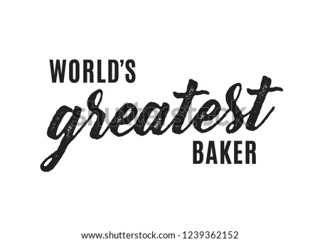 World's Greatest Baker Vector Text Illustration Background