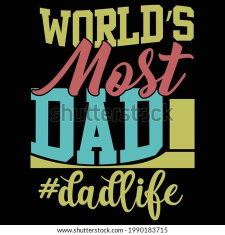 world's most dad gift idea, typography lettering design, printing for t shirt, banner, poster, mug etc, vector illustration