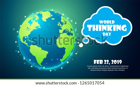 World Thinking Day Feb 22, 2019. International Thinking Day concept a globe with a think bubble.