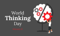World thinking day. Poster, banner, flyer, placard concept design. People brain with cogwheels stylised Earth globe on gray background. Vector illustration