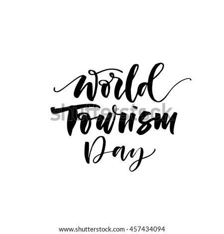 World Tourism Day card. Hand drawn holiday poster. Ink illustration. Modern brush calligraphy. Isolated on white background.