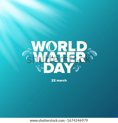 World water day greeting card or banner design template. International water day concept vector illustration with text and pure water background.