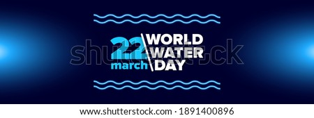 World water day neon style horizontal banner design template. 22 march International water day neon concept horizontal vector illustration with text and water on blue water background. Сток-фото ©