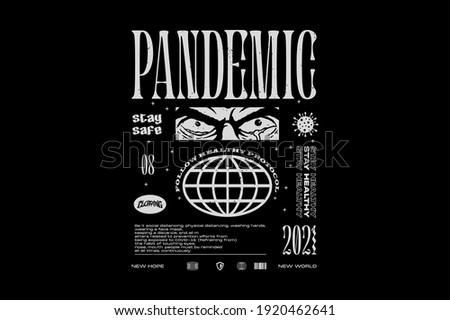 WORLDWIDE PANDEMIC Face Eye Apparel Edgy T shirts Design for Urban Street wear T shirt and Banner Design Empowering Worldwide Series