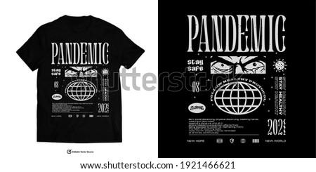 WORLDWIDE PANDEMIC Face Eye Apparel Edgy T shirts Design for Urban Street wear T shirt Design Empowering Worldwide Series