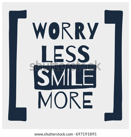 Worry Less Smile More Motivational Quote Vector Poster Design
