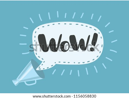 WOW - message bubble speech bullhorn. Promotion or sale sticker label. Presentation poster with megaphone.