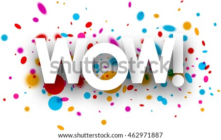 Wow paper poster with color drops. Vector illustration.