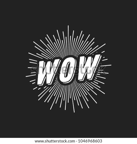 Wow Text, Wow Sun Burst, Retro Wow Sign, Amazing, Phenomenal, Surprised Sign, Isolated Vector Text Illustration Foto stock ©