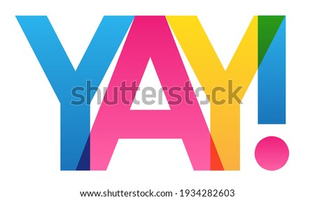 YAY! colorful vector typography banner isolated on white background Сток-фото ©