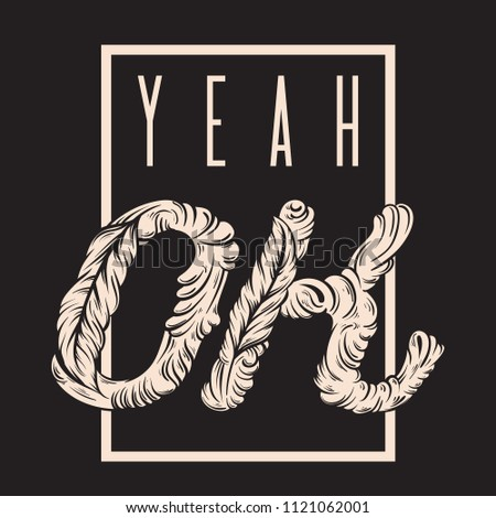 Yeah. OK. Vector hand drawn lettering. Template for card, poster. banner, print for t-shirt, pin, badge, patch.