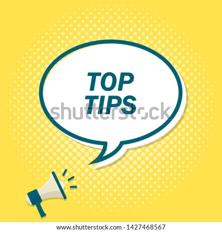 Yellow background with megaphone announcing text in speech bubble. Top tips