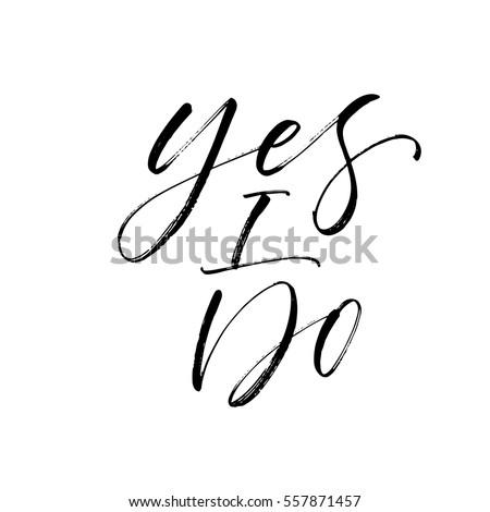 Yes I do postcard. Wedding phrase. Ink illustration. Modern brush calligraphy. Isolated on white background.