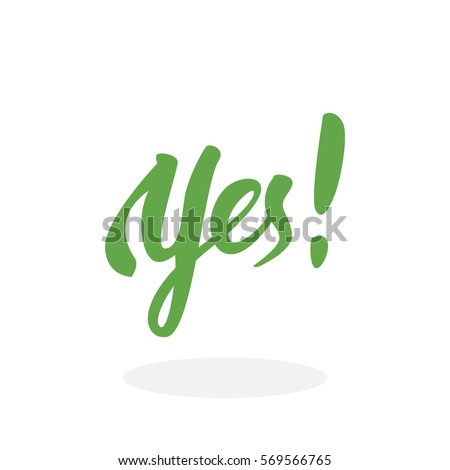 Yes icon. Yes hand-lettering calligraphy text. Vector lettering illustration for web, print - stock vector