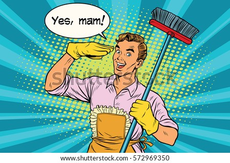 yes mam husband and cleaning...
