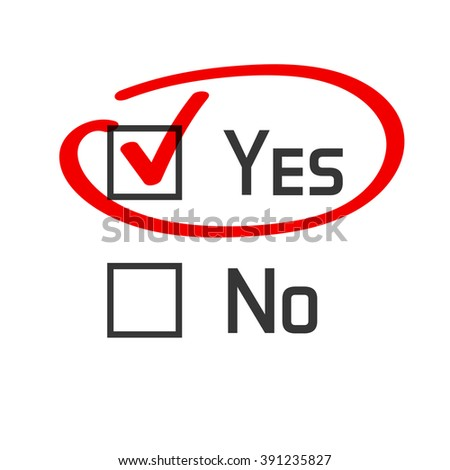 Yes no checked with red marker line, yes selected with red tick and circled, concept of motivation, voting, test, positive answer, poll, selection, choice modern vector illustration design on white