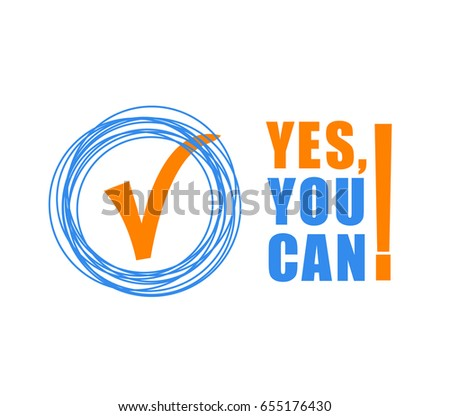 Yes you can - color text on white background. Motivational quotes for your design: t-shirts, for posters, invitations, cards. vector illustration.