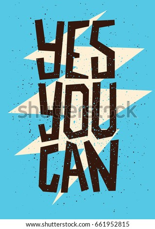 Yes You Can. Inspirational quote. Hand lettering. Illustration can be used as a poster.