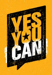 Yes You Can. Strong Inspiring Creative Motivation Slogan. Vector Typography Banner Design Concept On Grunge Background