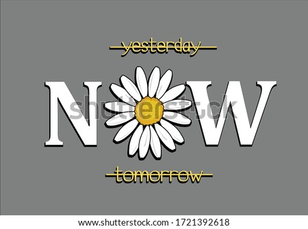 yesterday now tomorrow. daisy lettering keep life simple vector  margarita lettering design daisy flower hand drawn decorative fashion style trend spring summer print pattern positive quote