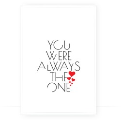 You are always the one, vector. Beautiful, romantic love quotes. Wording design, lettering. Scandinavian minimalist art design. Wall decals, wall art, artwork, poster design