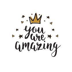 You are amazing. Hand drawn motivation lettering quote.T-shirt print. Girl quote