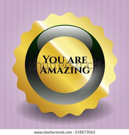 You are Amazing shiny badge