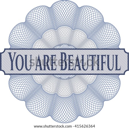You are Beautiful linear rosette