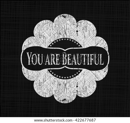 You are Beautiful with chalkboard texture