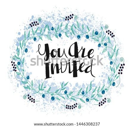 You are invited lettering. Handwritten black text inside an oval wreath of leaves. Vector illustration. This lettering perfectly fits for card and invitation design.