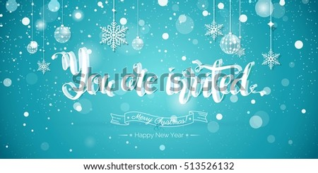 You are invited Text Design.Happy holidays illustration. You are invited to christmas party banner with snowflakes, christmas decorations on sparkling background. Greeting card. Vector illustration.