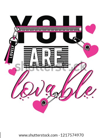 you are lovable slogan print design