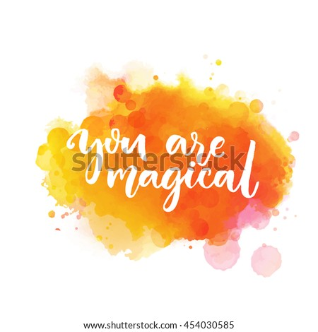 you are magical inspiration