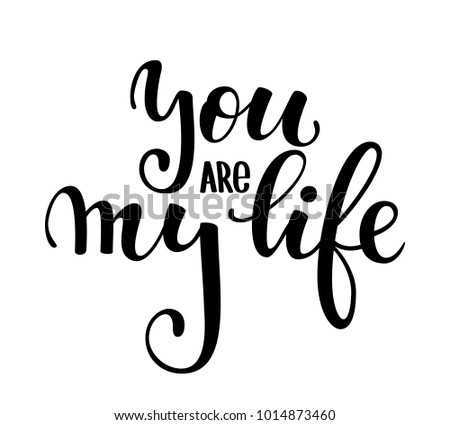You Are The Love Of My Life Vector Download Free Vector Art Stock