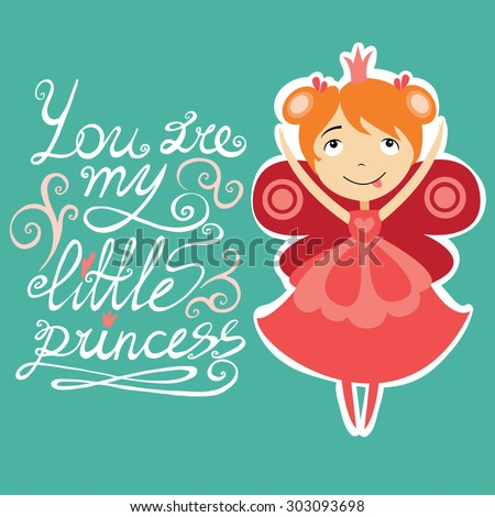 you are my little princess