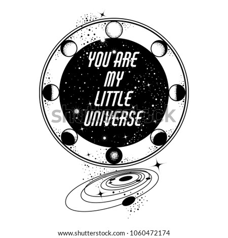 You are my little universe. Vector placard with moon, planets of  the solar system  and stars. Template for card, poster, banner, print for t-shirt.