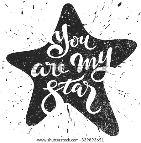 you are my star   lettering in