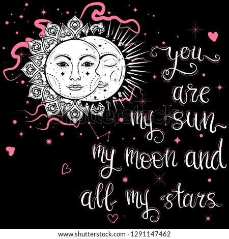 You are my sun my moon and all my stars lettering. Valentine's day concept.