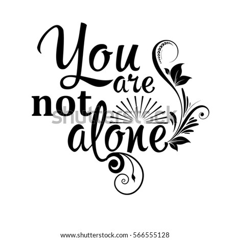 you are not aloneisolated