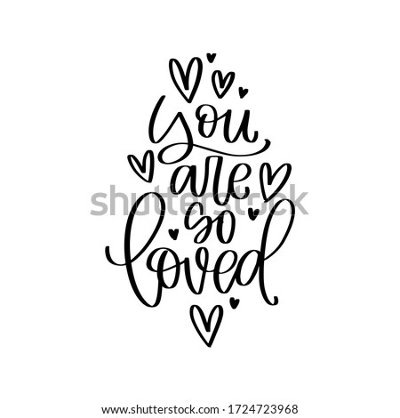 You are so loved quote vector design for a newborn bodysuit iron on or nursery wall art with handwritten modern calligraphy message and hearts.