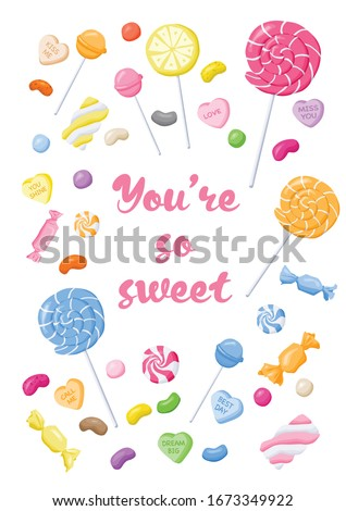 You are so sweet candy vector illustration for kids poster on white background. Candy, lollipop, heart candy, jelly bean, marshmallow, gum wall art. Wall decor. Candy postcard design.