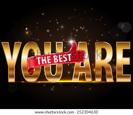 You are the best golden text typography with thumbs up - vector eps10 #252304630