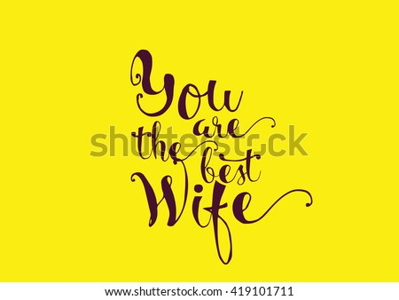 You Are The Best Wife Inscription Greeting Card With Calligraphy