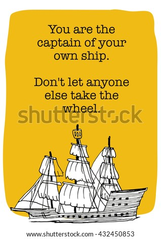 you are the captain of your own